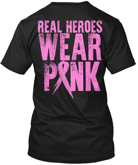 Real Heroes Wear Pink Black T-Shirt Back