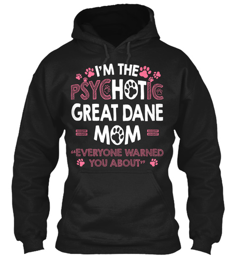 Great Dane Mom Funny Gift Black T-Shirt Front