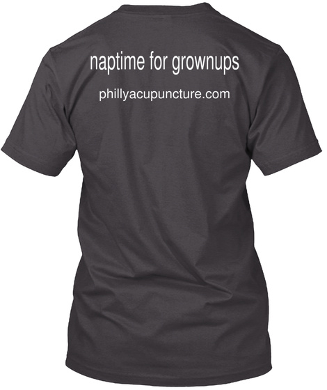 Naptime For Grownups Phillyacupuncture.Com Heathered Charcoal  T-Shirt Back