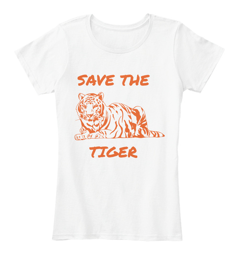 Save The Tiger White T-Shirt Front