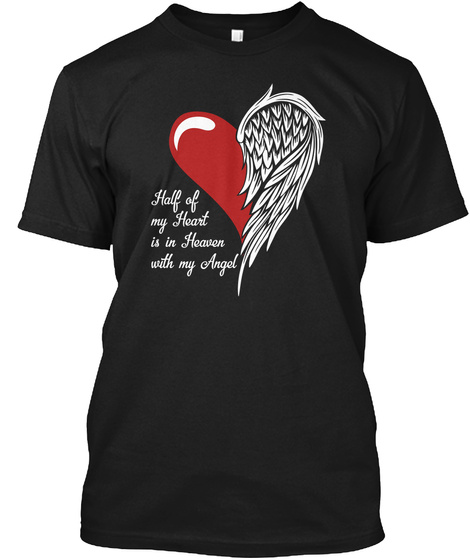Half Of My Heart Is In Heaven With My Angel Black T-Shirt Front