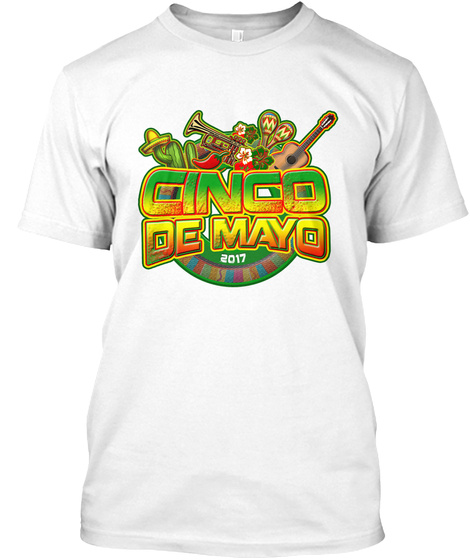 Cinco De Mayo   Mexican Celebration Tee White T-Shirt Front