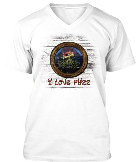 I Love Fuzz   Spring 2017 Shirts White T-Shirt Front