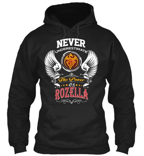 Never Underestimate The Power Of Rozella Black T-Shirt Front