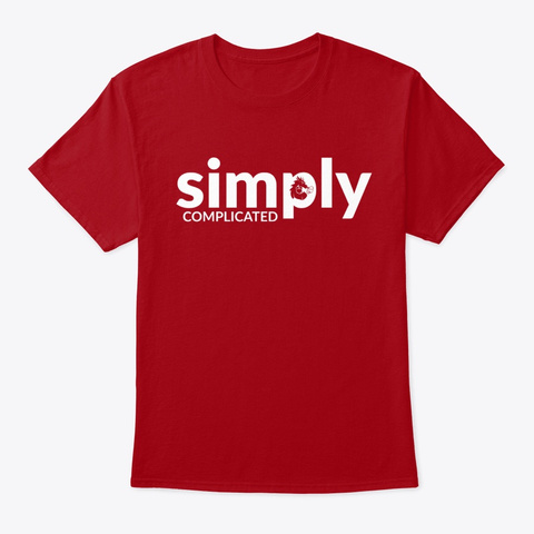 Simply Complicated Tshirt Deep Red T-Shirt Front