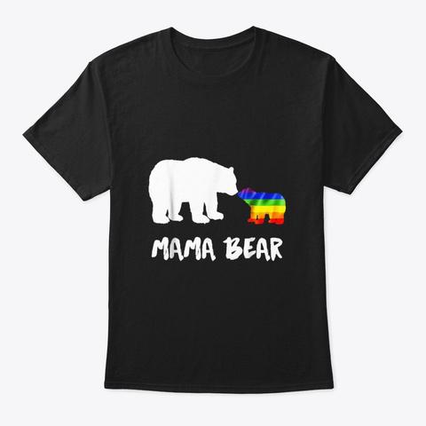 Lgbt Mama Bear Mom Lesbian Gay Bisexual Black T-Shirt Front