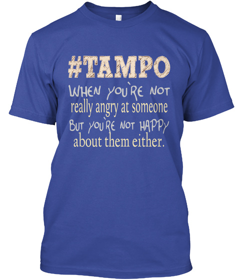 49203ef1 #Tampo When You're Not Really Angry At Someone But You're Not. Pinoy Slang T  Shirt Funny Filipino Words Deep Royal ...