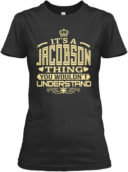 It's A Jacobson Thing You Wouldn't Understand Black T-Shirt Front