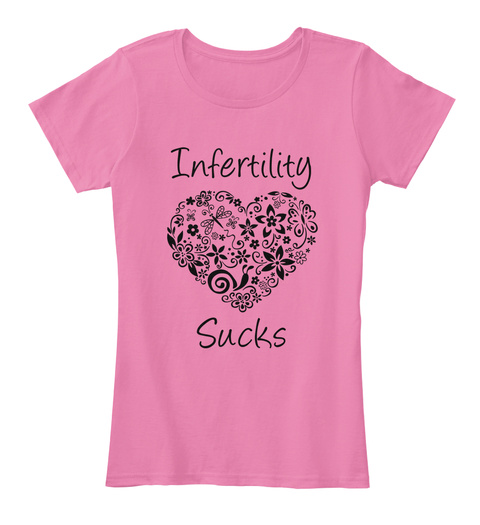 Infertility Sucks True Pink T-Shirt Front