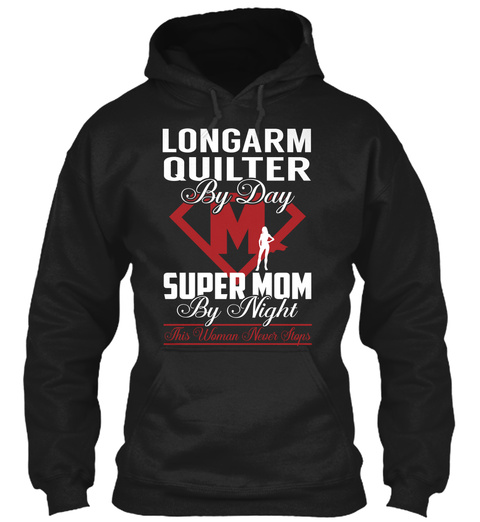 Longarm Quilter   Super Mom Black T-Shirt Front