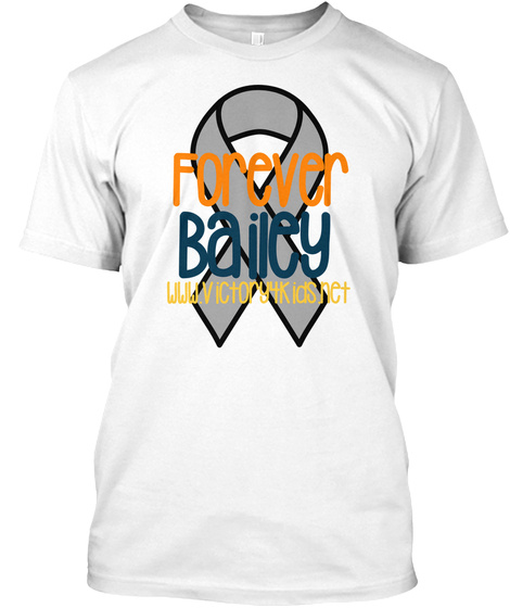 Forever Bailey Www.Victory4kids.Net White T-Shirt Front