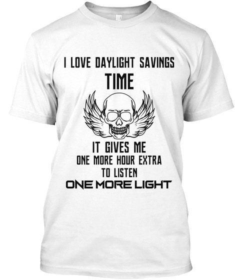 Daylight Savings Time 9 White T-Shirt Front