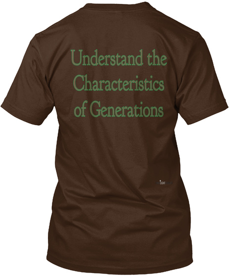 Understand The Characteristics Of Generations Dark Chocolate T-Shirt Back