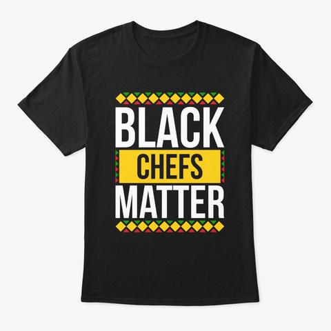 Black Chefs Matter Pride Shirt Black T-Shirt Front