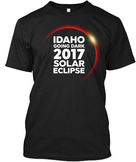 Idaho Going Dark 2017 Solar Eclipse Black T-Shirt Front