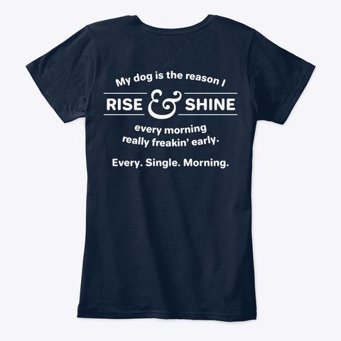 Rise And Shine Dog Lover New Navy T-Shirt Back