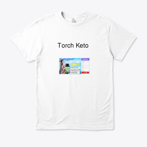 How To Use Torch Keto ? White T-Shirt Front
