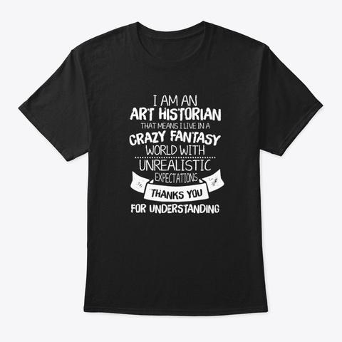 I Am An Art Historian Unisex Tshirt