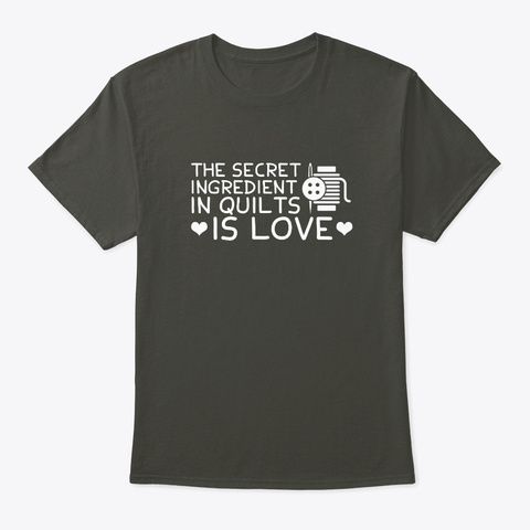 Secret Ingredient Quilts Love Quilting G Smoke Gray T-Shirt Front