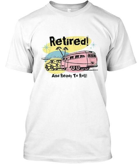 Funny Retro Trailer Motor Home Rv Camper White T-Shirt Front