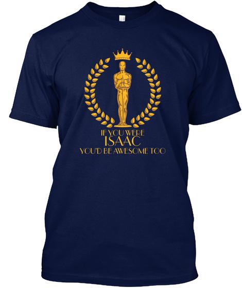 Isaac If You Were Isaac.. Navy T-Shirt Front