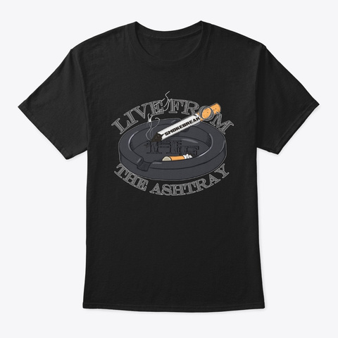 Live From The Ashtray Black T-Shirt Front
