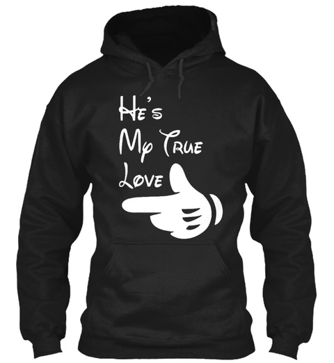He's My True Love Black T-Shirt Front