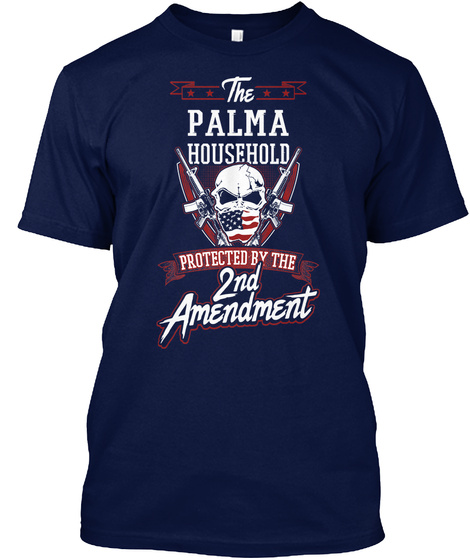 Gun Owners Gift For Household Palma Surname Last Name Navy T-Shirt Front