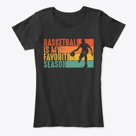 Basketball Is My Favorite Season Black T-Shirt Front