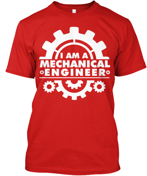 I Am A Mechanical Engineer Red T-Shirt Front