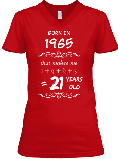 Born In 1965 That Makes Me 1+9+6+5 =21 Years Old Red T-Shirt Front
