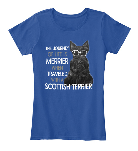 The Journey Of Life Merrier When Travelled With A Scottish Terrier Deep Royal  T-Shirt Front