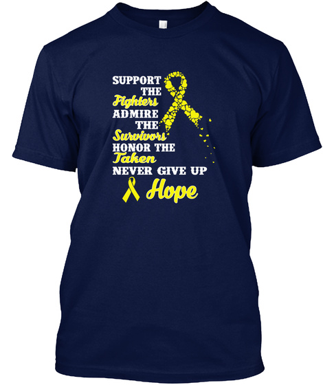 Support The Fighters Admire The Survivors Honor The Taken Never Give Up Hope Navy T-Shirt Front