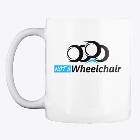Not A Wheelchair White T-Shirt Front