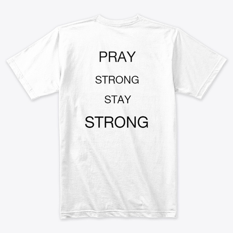 Pray Strong Stay Strong  White T-Shirt Back