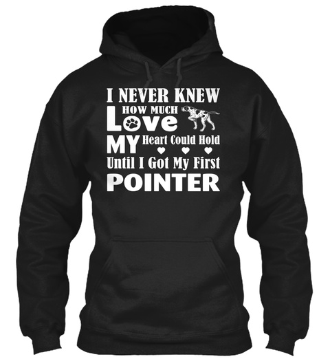 How Much Love My Pointer Dog Gift Black T-Shirt Front
