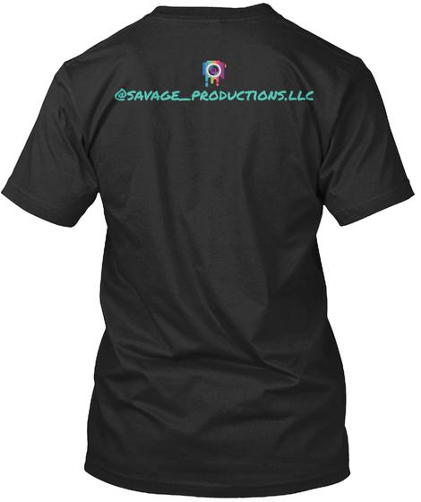 @Savage Productions.Llc Black T-Shirt Back
