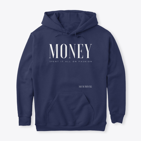 Money Spent It All On Fashion Navy T-Shirt Front