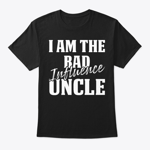 Offensive T Shirts  I Am The Bad Influen Black T-Shirt Front