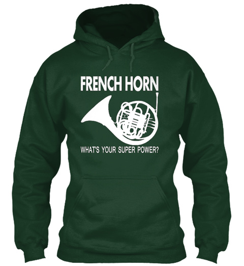 French Horn What's Your Super Power? Forest Green T-Shirt Front