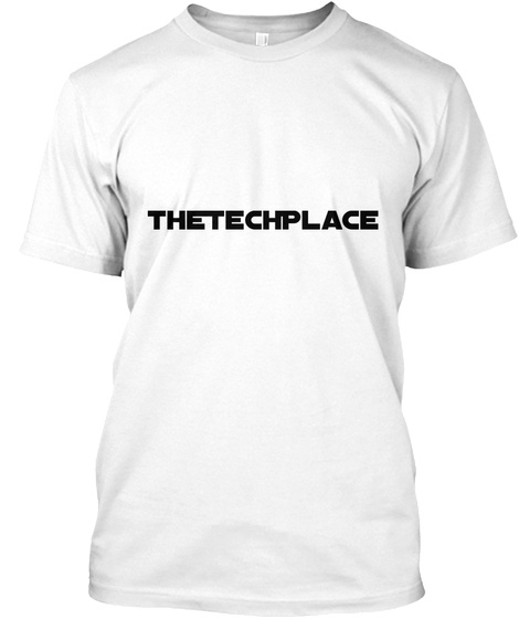The Tech Place White T-Shirt Front