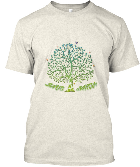 Save Earth Oatmeal Maglietta Front