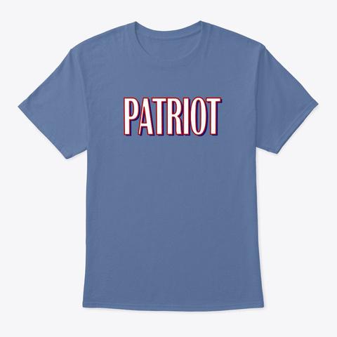 I Am A Patriot Denim Blue T-Shirt Front