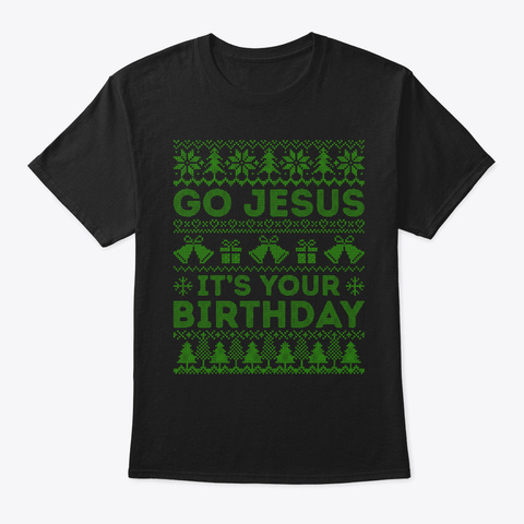Go Jesus Holiday Christmas Sweater Black T-Shirt Front