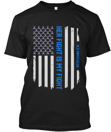 Her Fight   Als Awareness American Flag Black T-Shirt Front