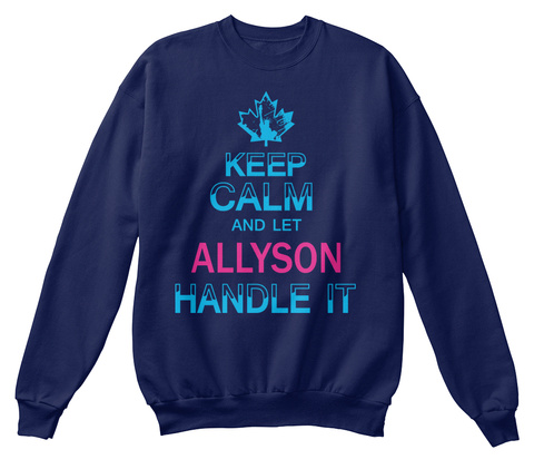 Keep Calm And Let Allyson Handle It Navy  T-Shirt Front