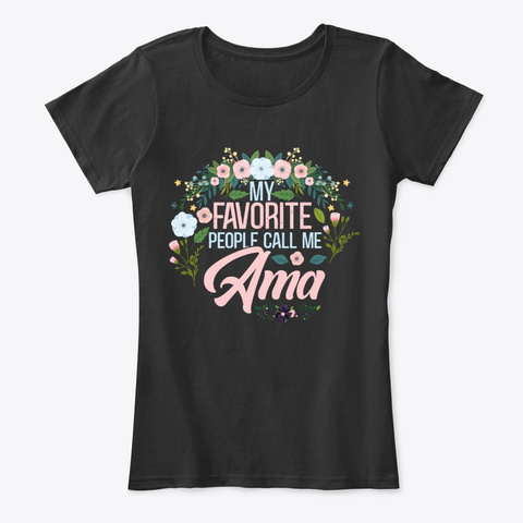 My Favorite People Call Me Ama Black T-Shirt Front