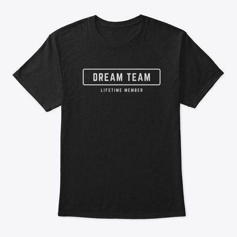 Just For Dream Team. Black T-Shirt Front