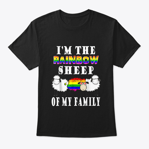 Im The Rainbow Sheep Of The Family Lgbt Black T-Shirt Front