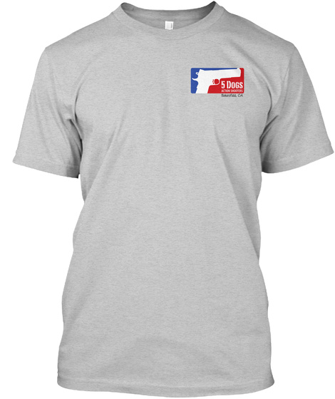 5 Dogs 5 Dogs Action Shooters Bakersfield, Ca Light Steel T-Shirt Front